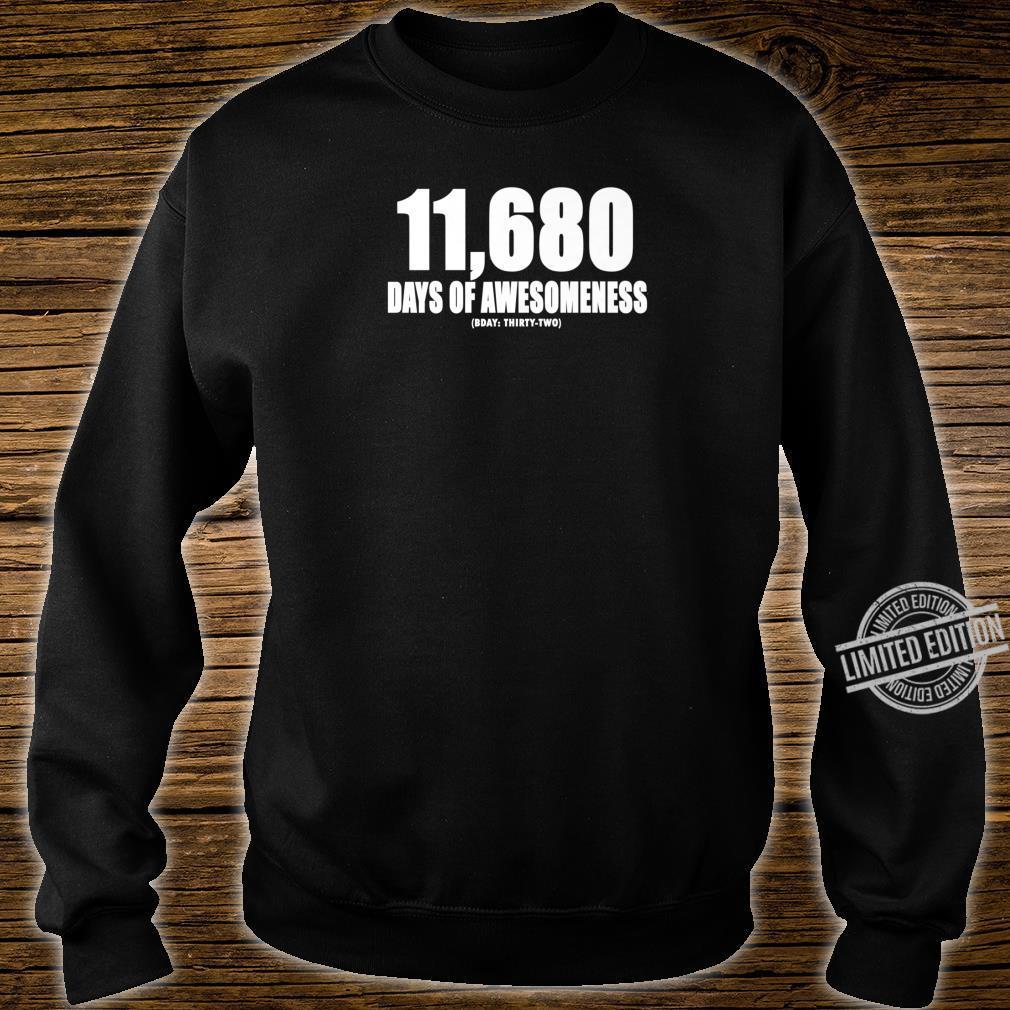 11680 DAYS OF AWESOMENESS BDAY THIRTY SECOND 32ND Birthday Shirt sweater