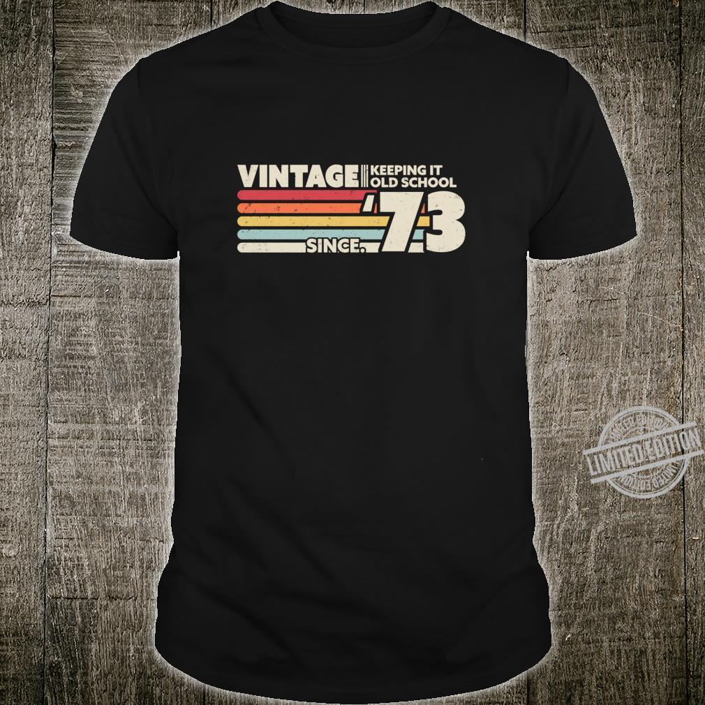 1973 Vintage, Keeping It Old School Since '73 Retro Birthday Shirt