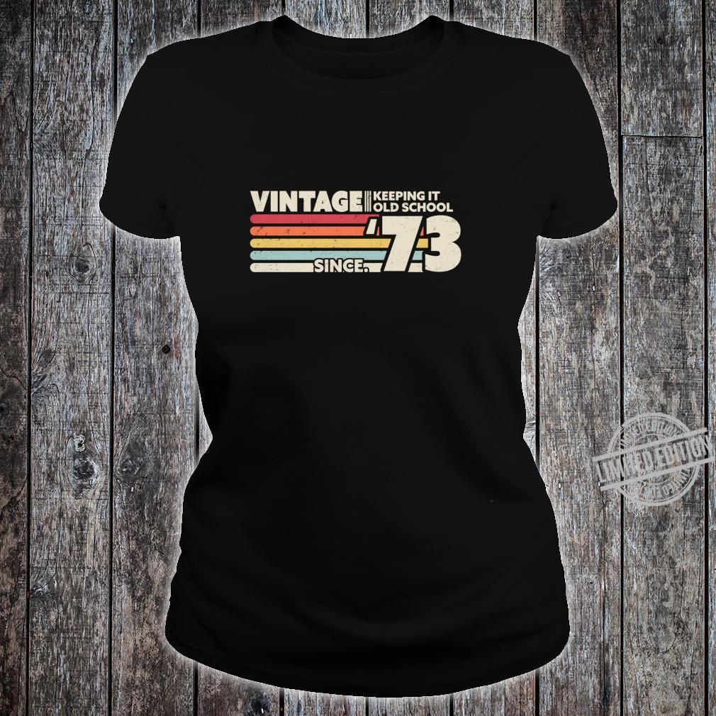 1973 Vintage, Keeping It Old School Since '73 Retro Birthday Shirt ladies tee