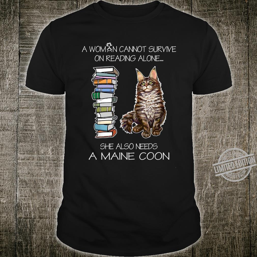 A Cannot Survive On Reading Alone She Also Needs A Cat Shirt