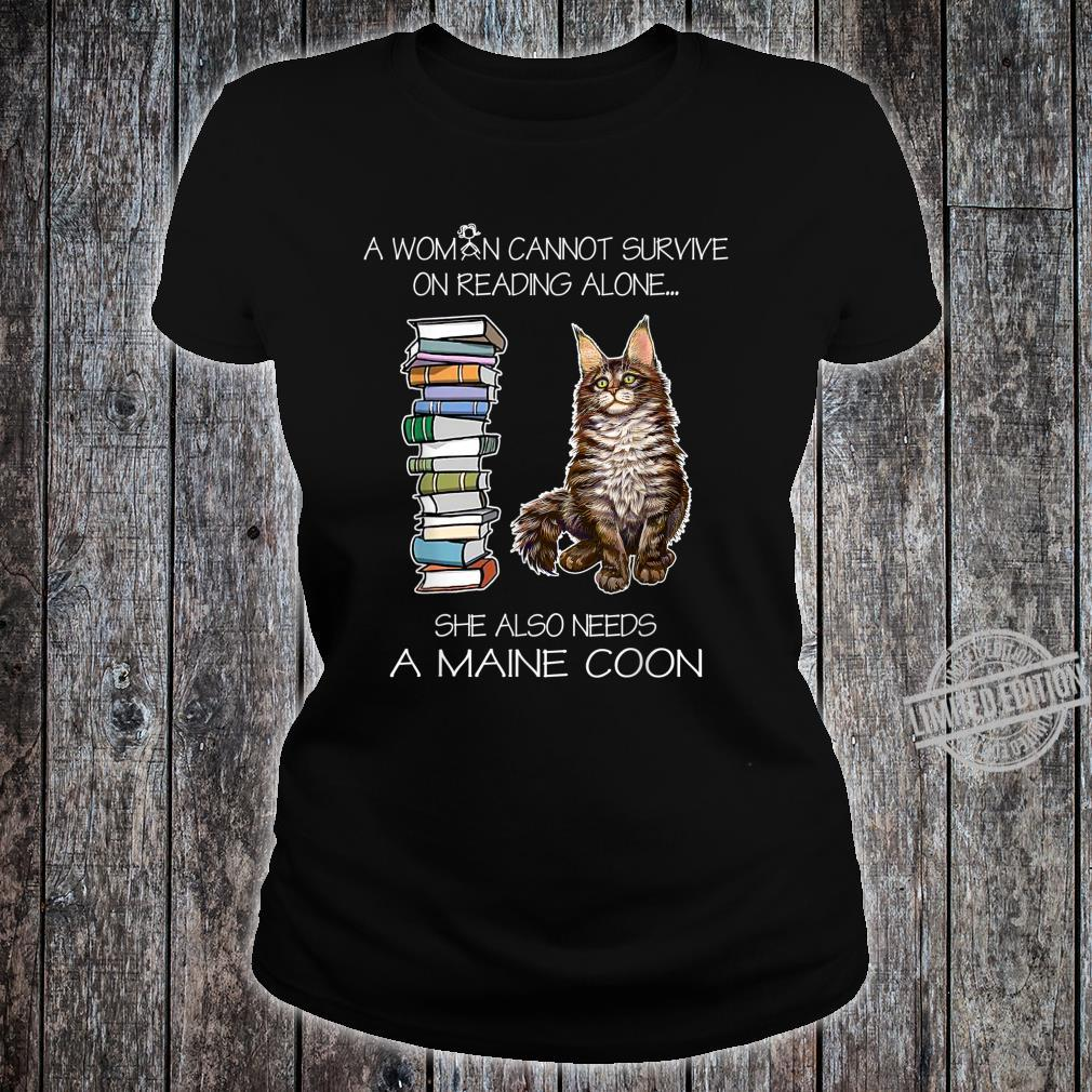 A Cannot Survive On Reading Alone She Also Needs A Cat Shirt ladies tee