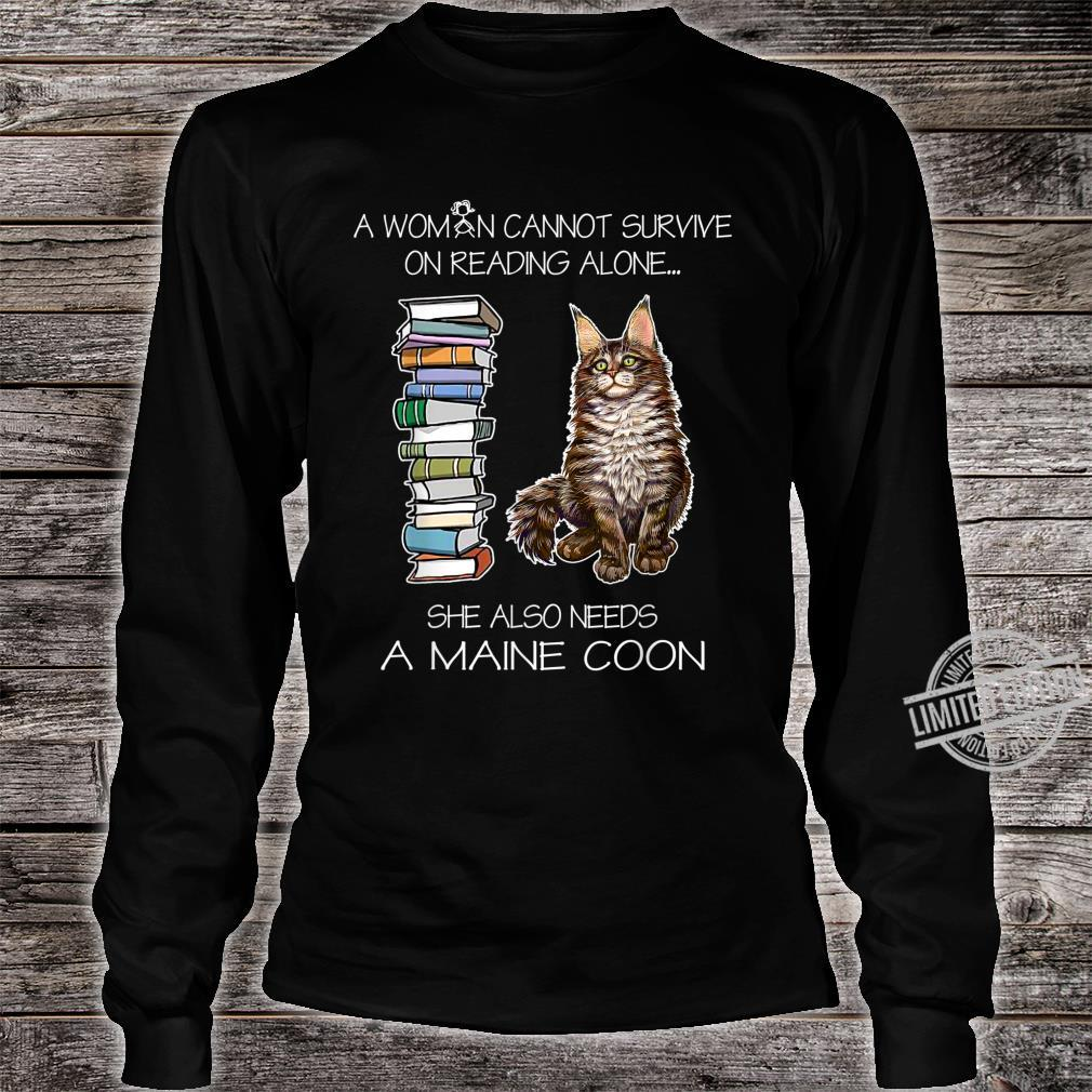 A Cannot Survive On Reading Alone She Also Needs A Cat Shirt long sleeved