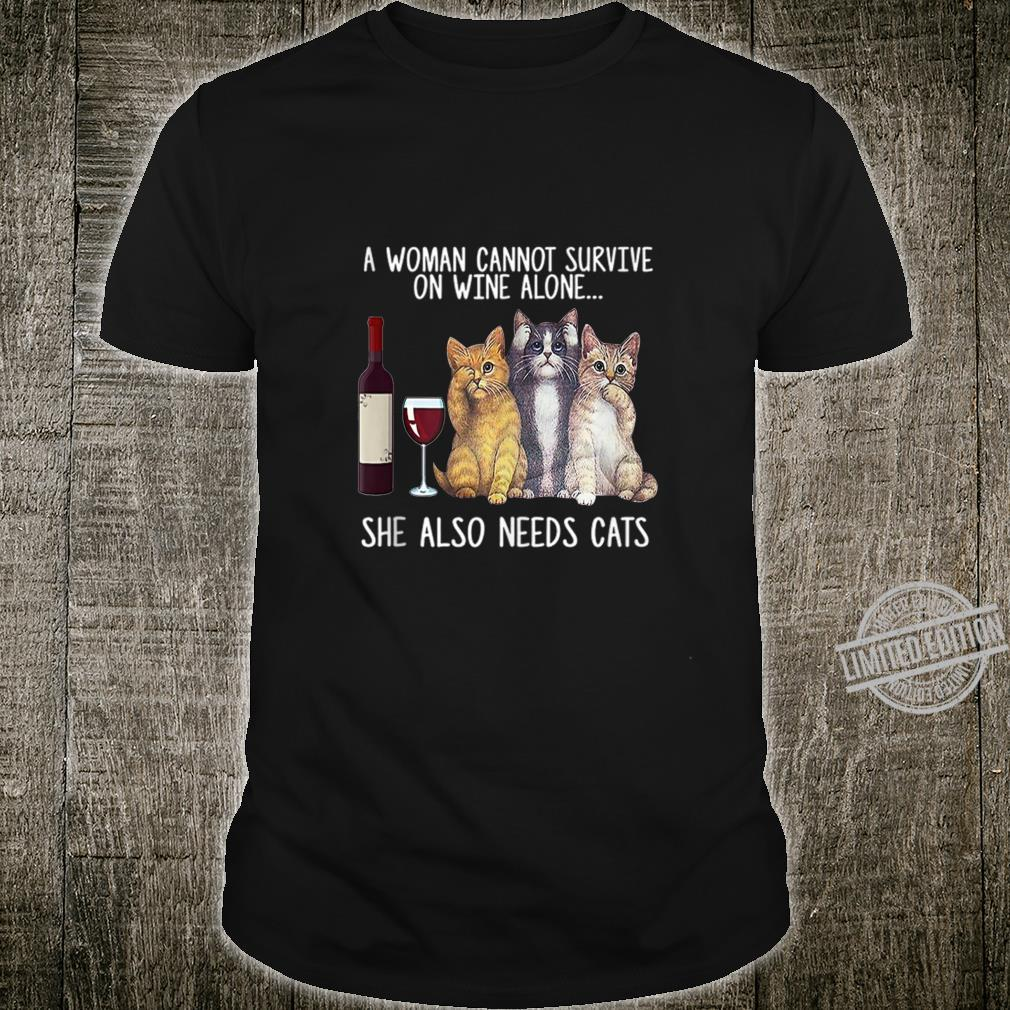 A Cannot Survive On Wine Alone She Also Needs Cat Shirt