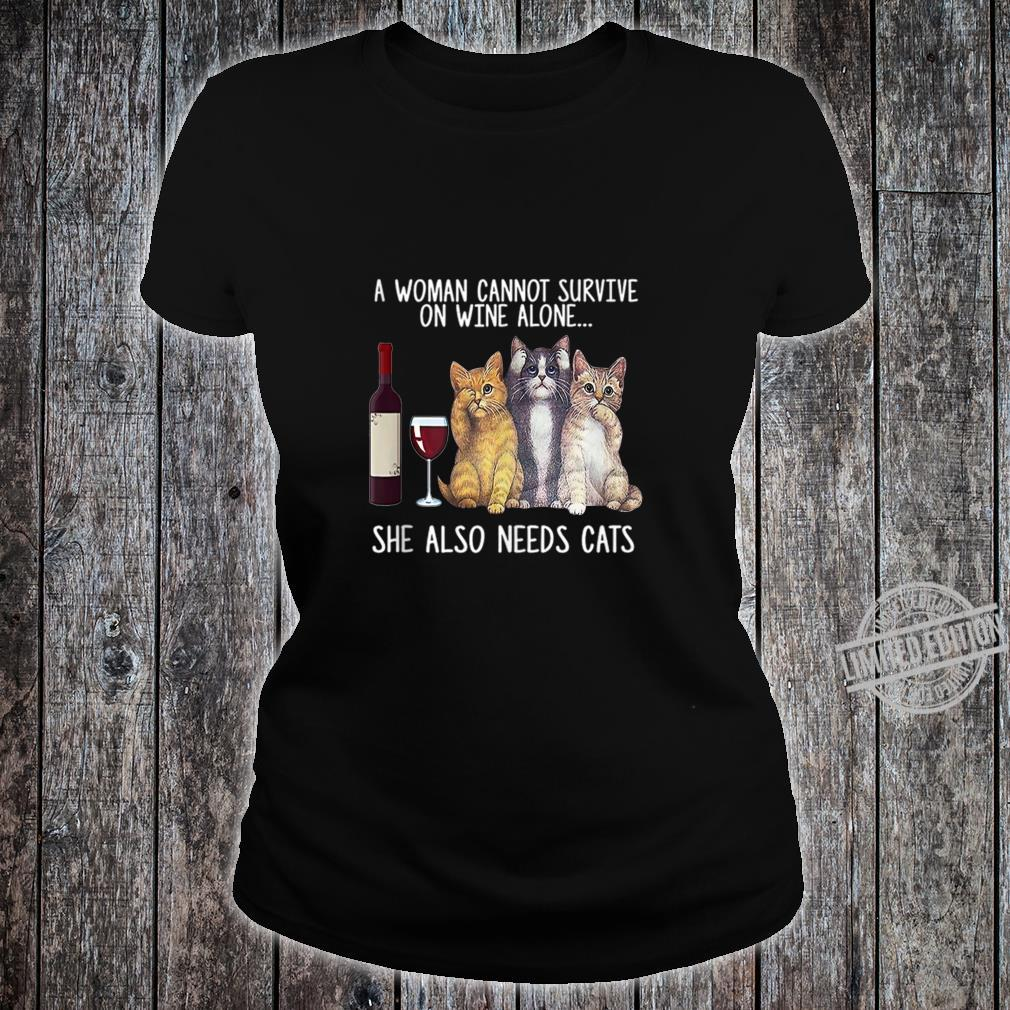 A Cannot Survive On Wine Alone She Also Needs Cat Shirt ladies tee