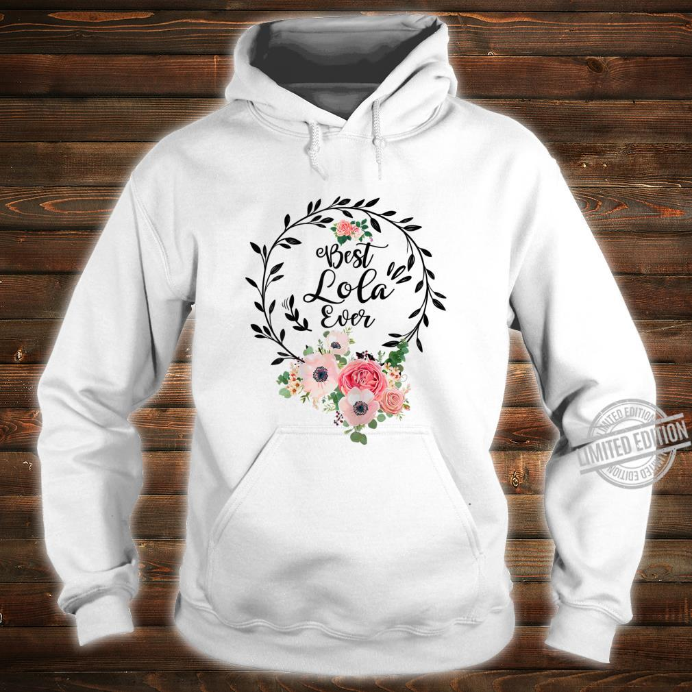 Womens Best Lola Ever Mother's Day Grandma Shirt hoodie