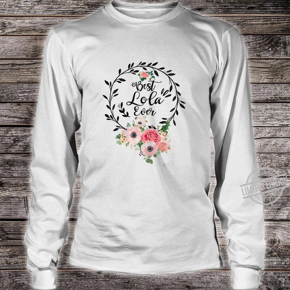Womens Best Lola Ever Mother's Day Grandma Shirt long sleeved